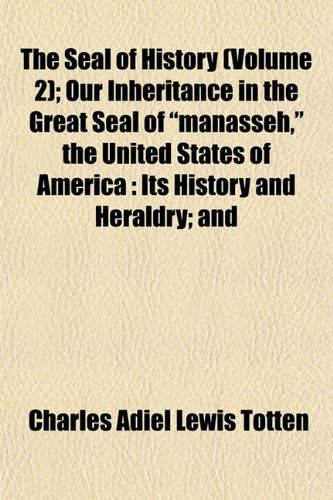 The Seal of History (Volume 2); Our Inheritance in the Great Seal of