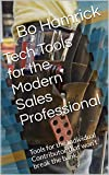 Tech Tools for the Modern Sales Professional: Tools for the Individual Contributor that won't break the bank (English