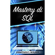 Mastery di SQL: La Guida MasterClass per diventare un esperto SQL (Spanish Edition)