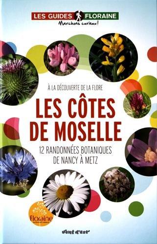 Les côtes de Moselle : 12 randonnées botaniques de Nancy à Metz