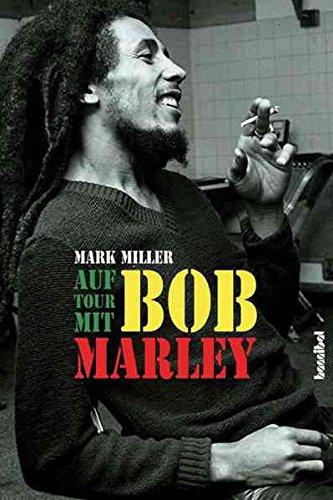 Auf Tour mit Bob Marley: Ein Insider erzählt
