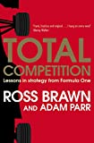 Total Competition by Ross Brawn, Adam Parr