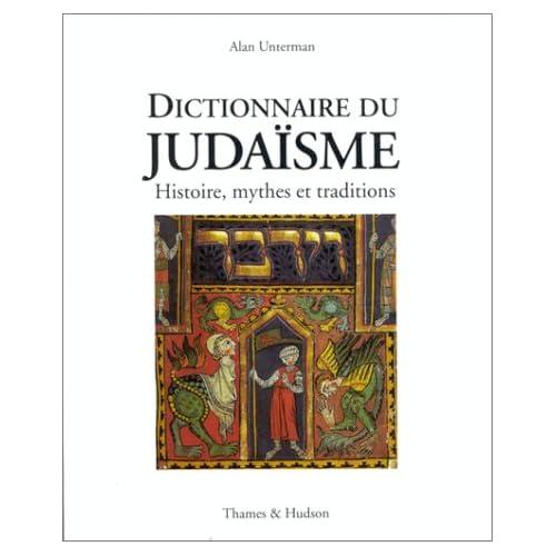 Dictionnaire du Judaïsme : Histoire, mythes et traditions