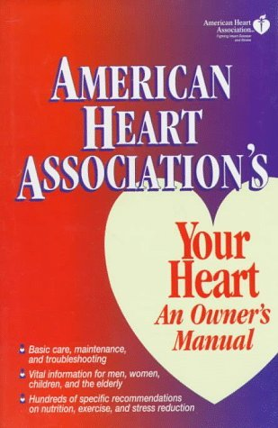 american-heart-associations-your-heart-an-owners-manual-by-american-heart-association-1995-02-01