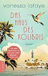 Das Haus des Kolibris: Roman (German Edition)