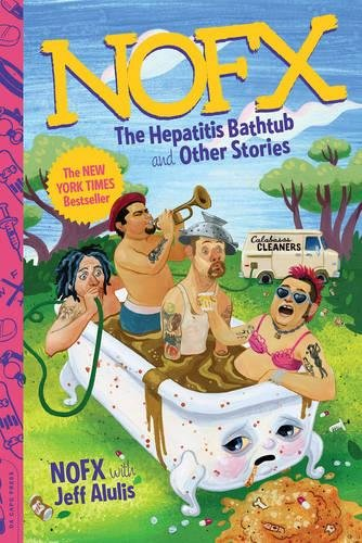 NOFX: The Hepatitis Bathtub and Other Stories (Da Capo Press) por Jeff Alulis