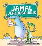 Jamal Jealousaurus (Dinosaurs Have Feelings, Too)
