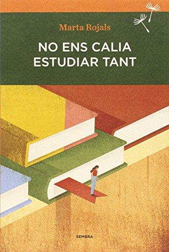 No ens calia estudiar tant (Sembra Llibres) por Marta Rojals del Àlamo