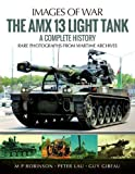 The Amx 13 Light Tank: A Complete History (Images of War)