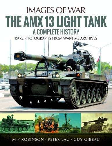 The AMX 13 Light Tank: A Complete History (Images of War) por M. P. Robinson
