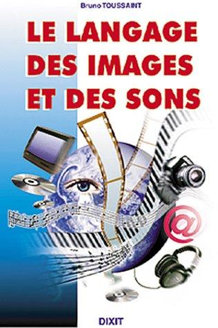 Le langage des images et des sons par Bruno Toussaint