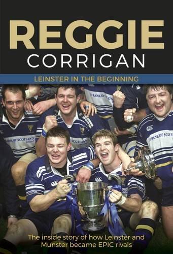 Leinster in the Beginning por Reggie Corrigan
