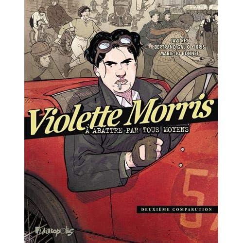 Violette Morris (Tome 2-Deuxième comparution): À abattre par tous moyens