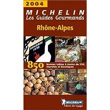 Les Guides Gourmands : Rhône-Alpes 2004