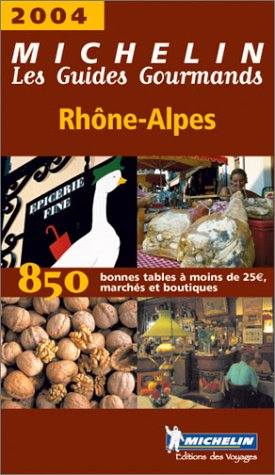 Les Guides Gourmands : Rhône-Alpes 2004 par Guides Gourmands
