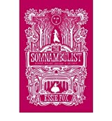[(The Somnambulist)] [Author: Essie Fox] published on (May, 2011)