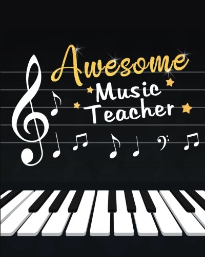 Awesome Music Teacher: Music Teacher Appreciation Book or Journal or Planner: Great for Teacher Appreciation/Thank Inspirational Notebooks & Gifts: ... Journal Note Book Notepad Notebook Series por Sofia Valenti