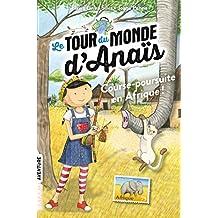 Le tour du monde d'Anaïs , tome 05: Course-poursuite en Afrique Le tour du monde d'Anaïs - T5 Afrique