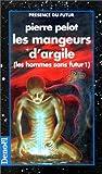 Les mangeurs d'argile   Pelot, Pierre (1945-....). Auteur