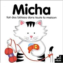 Micha fait des betises dans toute la maison (Les Tout Blancs)