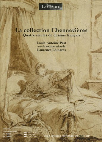 La collection Chennevières : Quatre siècles de dessins français
