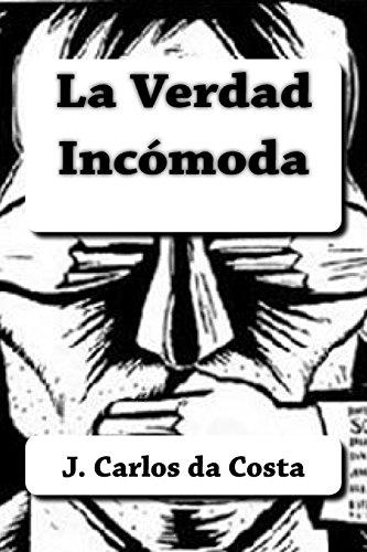 La Verdad Incómoda por Jose Carlos Camelo da Costa