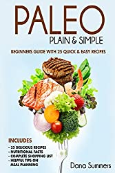 Paleo Plain & Simple: Beginners Guide with 25 Quick and Easy Recipes