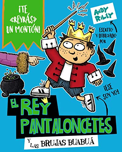 El rey Pantaloncetes y las brujas buabuá (Castellano - A Partir De 6 Años - Personajes Y Series - El Rey Pantaloncetes)