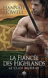 La Fiancée des Highlands: Le Clan Murray, T3