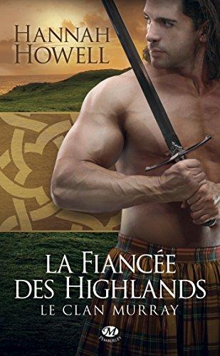 La Fiancée des Highlands: Le Clan Murray, T3 par Hannah Howell