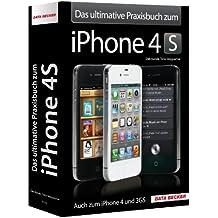 Das ultimative Praxisbuch zum iPhone 4S - Alles über Ihr iPhone 4S, 4 und 3GS!