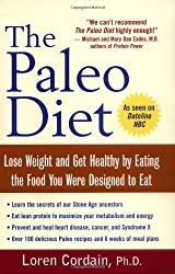 The Paleo Diet: Lose Weight and Get Healthy by Eating the Food You Were Designed to Eat by Loren Cordain (2003-01-07)