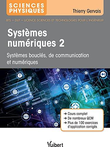 Electronique : Tome 2, Systmes boucls, de tlcommunication et numriques