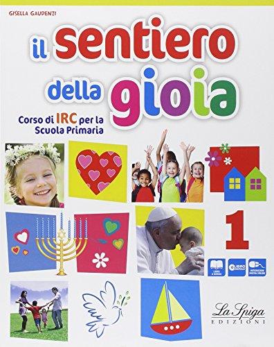 Il sentiero della gioia. Per la Scuola elementare. Con e-book. Con espansione online: 1