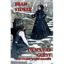Dracula's Guest and Other Weird Stories by Bram Stoker (2013-12-13)