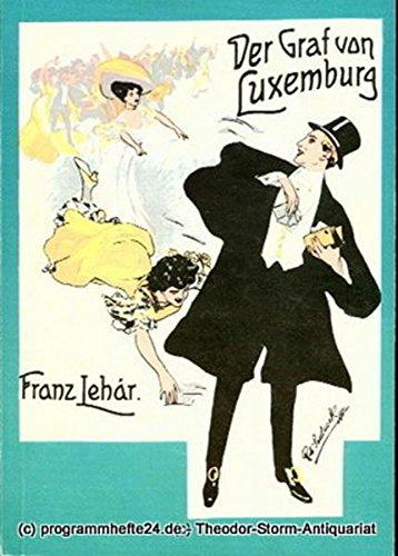 Programmheft Der Graf von Luxemburg. Operette von A.M. Willner und Rob. Bodanzky. Premiere 8. Februar 1987. Programmbuch Nr. (Rob Kostüm)