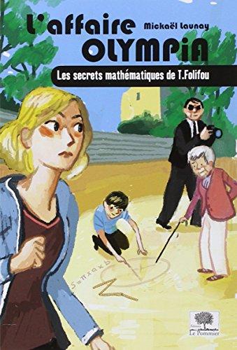 L'affaire Olympia - Les secrets mathématiques de T. Folifou