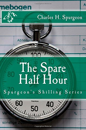 The Spare Half Hour (Spurgeon's Shilling Series)