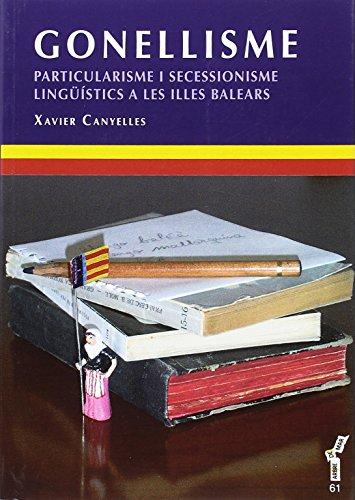 Gonellisme. Particularisme i secessionisme lingüístics a les Illes Balears (Arbre de mar) por Xavier Canyelles Ferrà