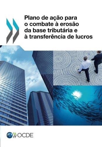 Plano de ação para o combate à erosão da base tributária e à transferência de lucros