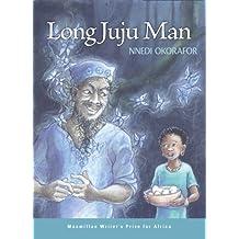 Long Juju Man by Nnedi Okorafor (2009-05-05)