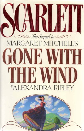 Portada del libro Scarlett: The Sequel to Margaret Mitchell's Gone With the Wind by Alexandra Ripley (1991-09-01)