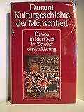 Durant Kulturgeschichte der Menschheit. Band 15: Europa und der Osten im Zeitalter der Aufklärung