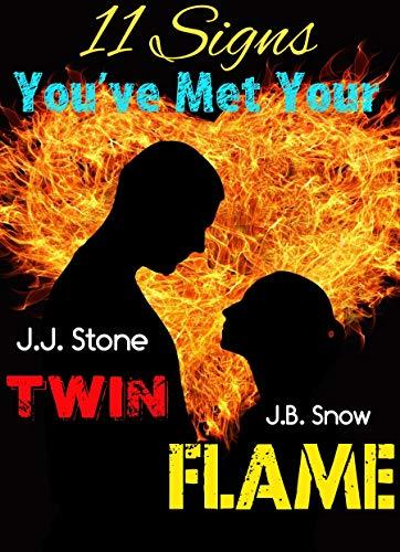 11 Signs You've Met Your Twin Flame eBook: J B  Snow, J J