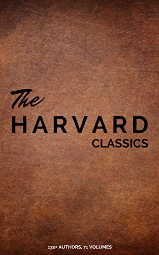 Harvard Classics (Dr. Eliot's Five Foot Shelf - 51 Original Volumes + 20 Bonus Volumes) (English Edition)