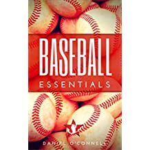 Baseball Essentials: 200+ Tips to Play Smart Baseball (English Edition)