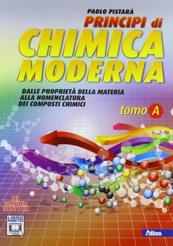 Principi di chimica moderna. Vol. A: Dalle proprietà della materia alla nomenclatura. Con espansione online. Per le Scuole superiori