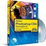 Adobe Photoshop CS4 - Übungsbuch - 50 x Praxis pur!: 50 x Praxis pur - von der Aufnahme bis zur Ausgabe (Kompendium / Handbuch)