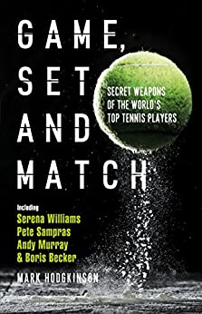 Ebooks Game, Set and Match: Secret Weapons of the World's Top Tennis Players Descargar Epub