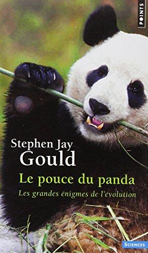 Le Pouce du panda. Les grandes nigmes de l'volution